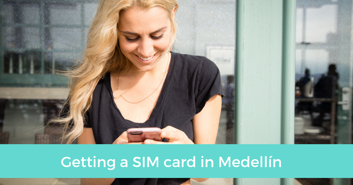 7in7 Blog | 7in7 Year 3 Guide: How to Get a SIM Card in Medellín